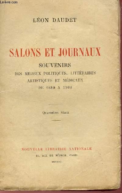 SALONS ET JOURNAUX - SOUVENIRS DES MILIEUX POLITIQUES, LITTERAIRES, ARTISTISUE T MEDICAUX DE 1880 A 1908.
