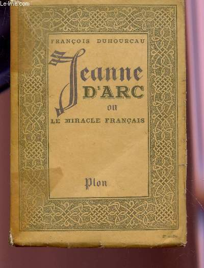 JEANNE D'ARC OU LE MIRACLE FRANCAIS.