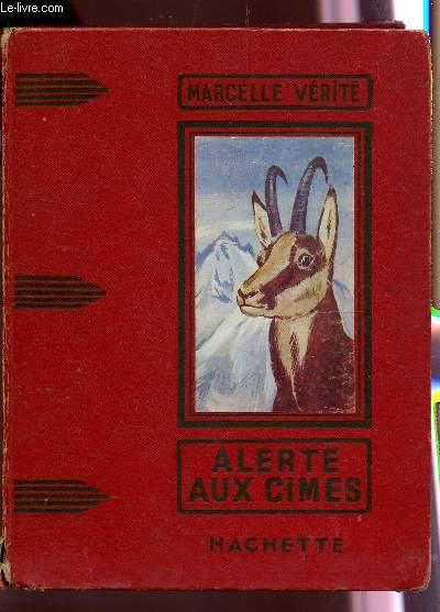 ALERTE AUX CIMES / COLLECTION DES GRANDS ROMANCIERS.