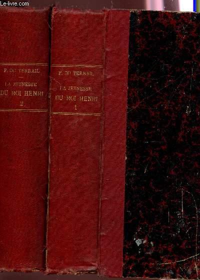 LA JEUNESSE DU ROI HENRI - EN 2 VOLUMES : TOME 1 + TOME 2.