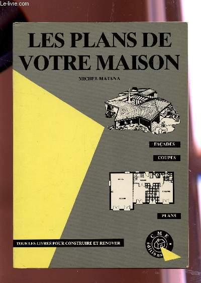 LES PLANS DE VOTRE MAISON -