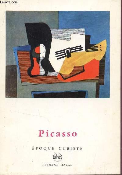 PICASSO - EPOQUE CUBISTE / PETITE ENCYCLOPEDIE DE L'ART ABC.