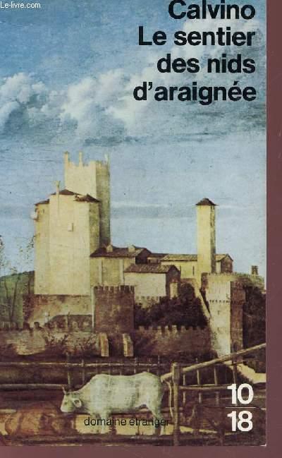 LE SENTIER DES NIDS D'ARAIGNEE / COLLECTION 10-18.