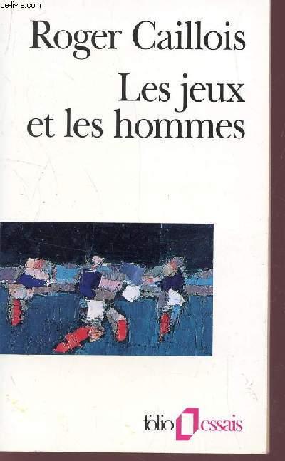 LES JEUX ET LES HOMMES - LE MASQUE ET LE VERTIGE / COLLECTION FOLIO ESSAIS.