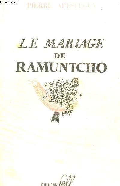 LE MARIAGE DE RAMUNTCHO.