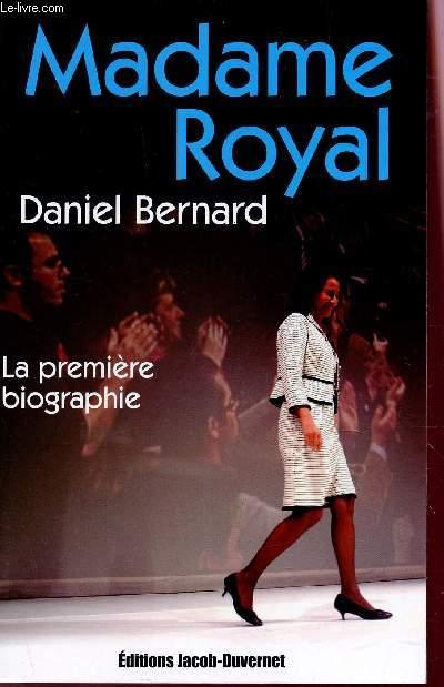 MADAME ROYAL - LA PREMIERE BIOGRAPHIE.