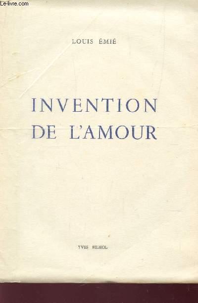 INVENTION DE L'AMOUR.