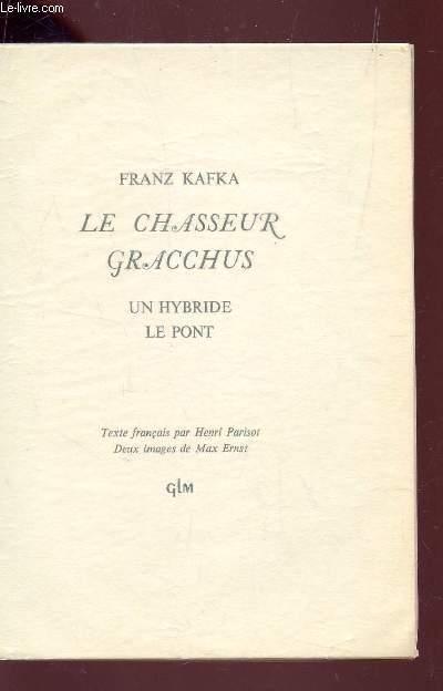 LE CHASSEUR GRACCHUS - UN HYBRIDE - LE PONT.