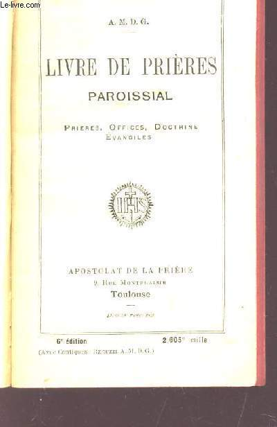 LIVRE DE PRIERES PAROISSIAL / PRIERES, OFFICES, DOCTRINE, EVANGILE.