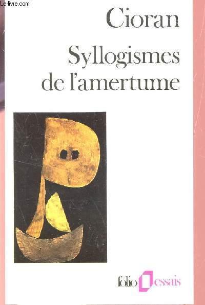 SYLLOGISMES DE L'AMERTUME / COLLECTION FOLIO ESSAIS.