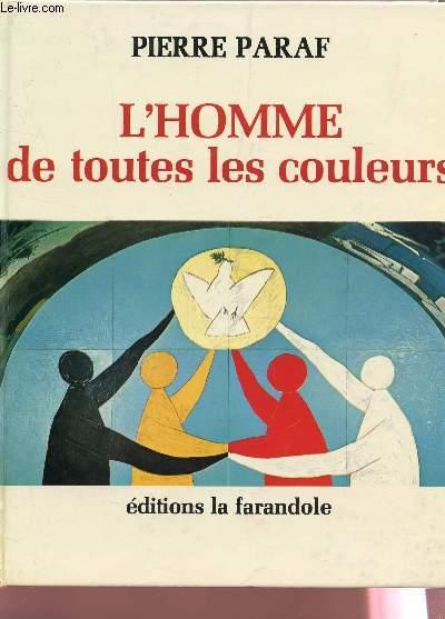 L'HOMME DE TOUTES LES COULEURS - LE RACISME ... POURQUOI?.