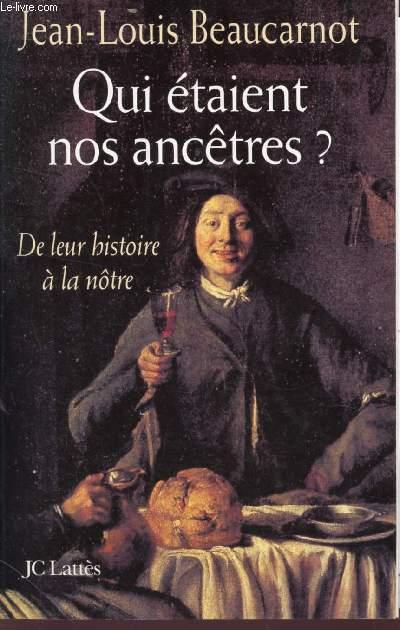 QUI ÉTAIENT NOS ANCÊTRES ? DE LEUR HISTOIRE À LA NÔTRE.