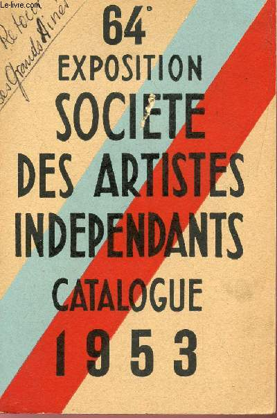 CATALOGUE DE LA 64e EXPOSITION - GRAND PALAIS DES CHAMPS ELYSEES DU 17 AVRIL AU 10 MAI 1953.