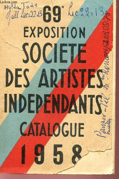CATALOGUE DE LA 69e EXPOSITION - GRAND PALAIS DES CHAMPS ELYSEES DU 18 AVRIL AU 11 MAI 1958.
