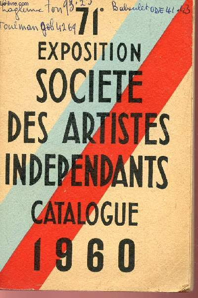 CATALOGUE DE LA 71e EXPOSITION - GRAND PALAIS DES CHAMPS ELYSEES DU 22 AVRIL AU 15 MAI 1960.