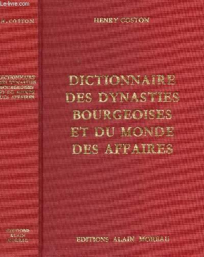 DICTIONNAIRE DES DYNASTIES BOURGEOISES ET DU MONDE DES AFFAIRES.