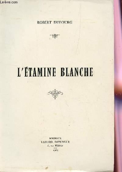 L'ETAMINE BLANCHE.