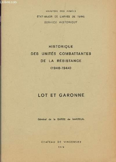 HISTORIQUE DES UNITES COMBATTANTES DE LA RESISTANCE (1940-1944) DU LOT ET GARONNE + 4 CARTES COULEURS.