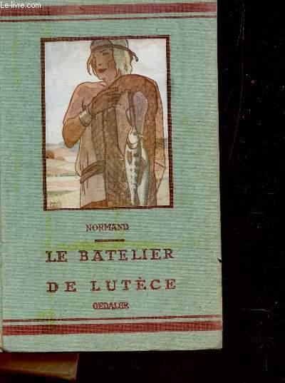 LE BATELIER DE LUTECE / troisieme edition.