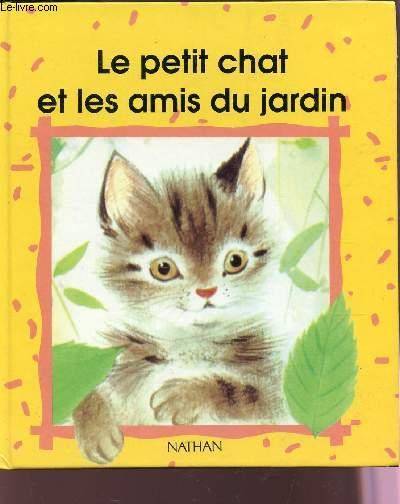 LE PETIT CHAT ET LES AMIS DU JARDIN / COLLECTION UN ALBU COOCINELLE.