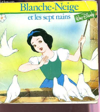 BLANCHE NEIGE ET LES SEPT NAINS / LE MONDE ENCHANTE.