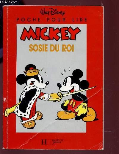 MICKEY SOSIE DU ROI / COLLECTION POCHE POUR LIRE.