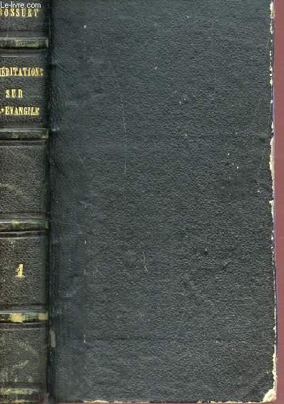 OEUVRES COMPLETES DE BOSSUET, EVEQUE DE MEAUX - MEDITATIONS SUR L'EVANGILE - I / TOME XII.