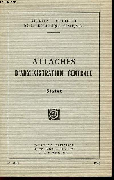ATTACHES D'ADMINISTRATION CENTRALE - STATUT / N°1061 - ANNEE 1970.