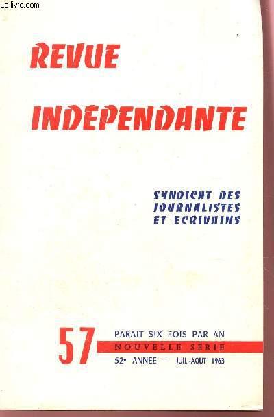 REVUE INDEPENDANTE - N°57 - 52e ANNEE - juillet-aout 1963 / eugene fleure, g; bourgeois, lucien-p, lecocq...