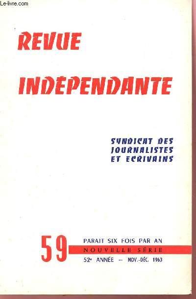 REVUE INDEPENDANTE - N°59 - 52e ANNEE - NOV-DEC 1963 / L'ALMANACH DE TRANE SWOLIS.....