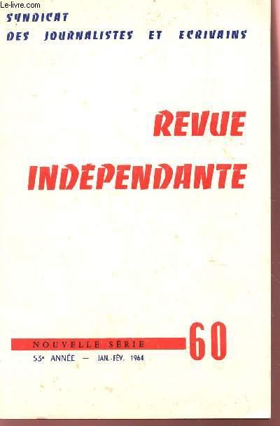 REVUE INDEPENDANTE - NOUVELLE SERIE N°60 - 53e ANNEE - JANV-FEVRIER 1964 / ASSEMBLEE GENERALE DU 19 JANVIER 1964 - LA PHONOTHQUE NATIONALE PAR A. DUBESSET - MADAGASCAR PAR R. RAKOTORISOLO....