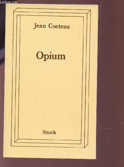 OPIUM - JOURNAL D'UNE DESINTOXICATION.