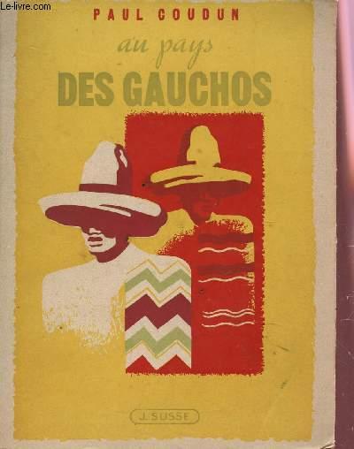 AU PAYS DES GAUCHOS.