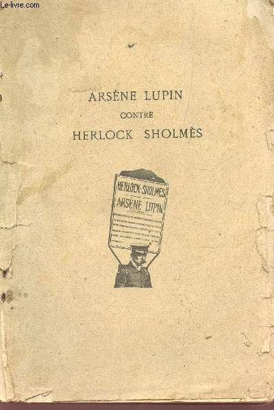 ARSENE LUPIN CONTRE HERLOCK SHOLMES.
