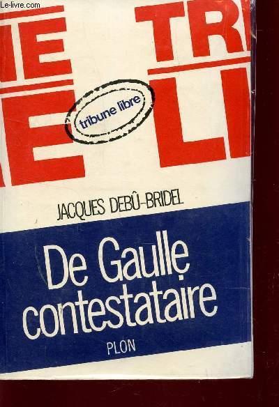 DE GAULLE CONTESTATAIRE.