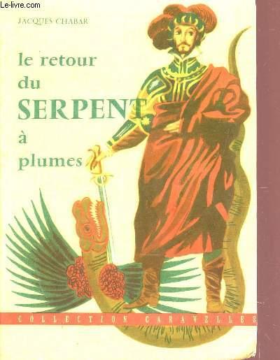 LE RETOUR DU SERPENT A PLUMES / COLLECTION CARAVELLES.