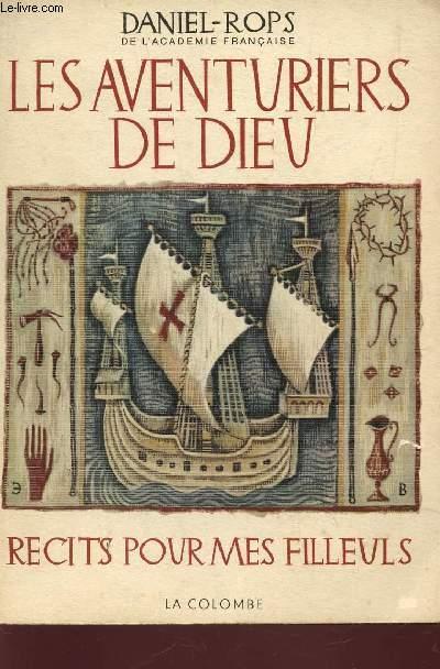 LES AVENTURIERS DE DIEU - RECITS POUR MES FILLEULS.
