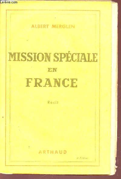 MISSION SPECIALE EN FRANCE - RECIT.