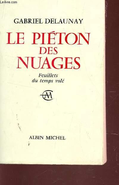 LE PIETON DES NUAGES - FEUILLETS DU TEMPS VOLE.