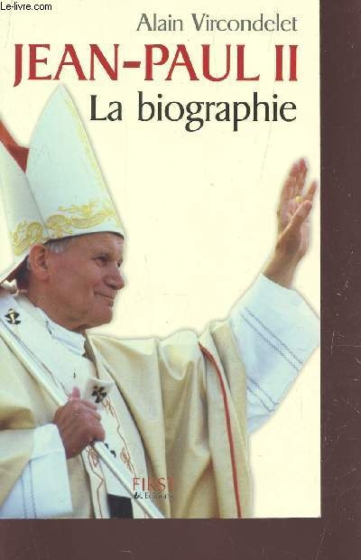 JEAN-PAUL II - LA BIOGRAPHIE.
