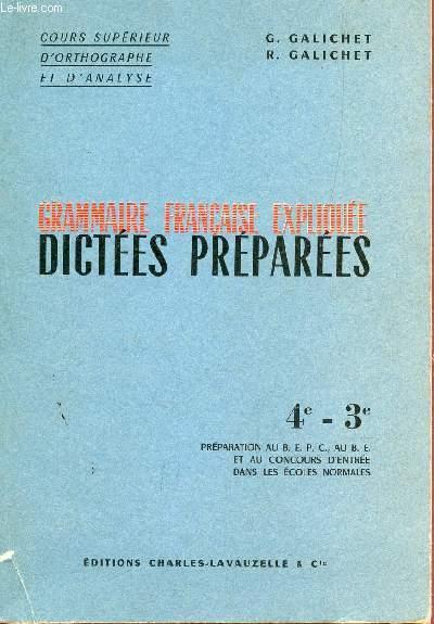 GRAMMAIRE FRANCAISE EXPLIQUEE - DICTEES PREPAREES / CLASSES DE 4e ET 3e - PREMARATION AU BEPC, AU BE ET AU CONCOURS D'ENTREE DANS LES ECOLES NORMALES / COLLECTION