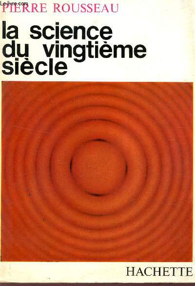 LA SCIENCE DU VINGTIEME SIECLE.