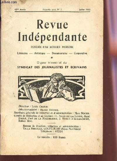 REVUE INDEPENDANTE - NOUVELLE SERIE N°3 - 42e ANNEE - JUILLET 1953 / PROPOS D'UN IDEPENDANT / REFELXIONS INTIMES / UN POETE JOSEPH MAURELLE / APILLETTES D'OR / LE MUSEE DE CERAMIQUES DE LIMOGES / LE 4e CENTENAIRE DE RABELAIS / ETC...