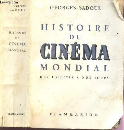 HISTOIRE DU CINEMA MONDIAL - DES ORIGINES A NOS JOURS / 6e EDITION.