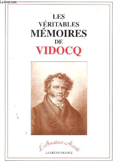 LES VERITABLES MEMOIRES DE DE VIDOCQ / COLLECTION