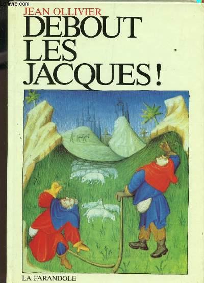 DEBOUT LES JACQUES!.