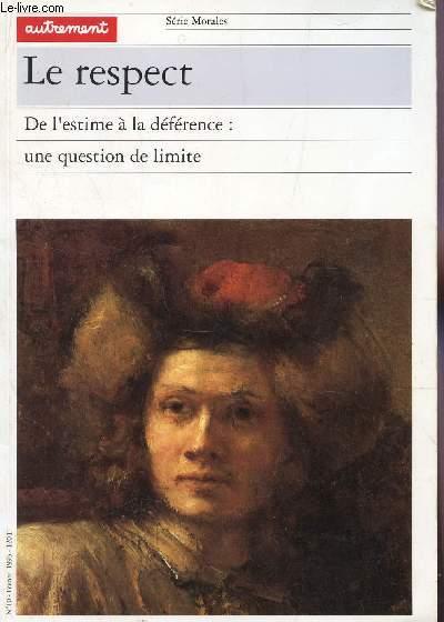 LE RESPECT / De l'Estime a la Deference : une question de limite / COLLECTION