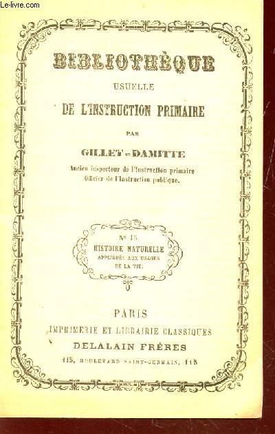 HISTOIRE NATURELLE - APPLIQUEE AUX USAGES DE LA VIE / BIBLIOTHEQUE USUELLE DE L'INSTRUCTION PRIMAIRE.