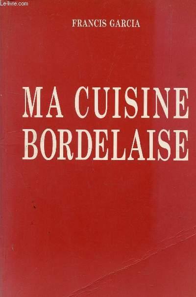 Ma cuisine bordelaise recettes du soleil garcia francis - Cuisine bordelaise ...