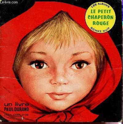 LE PETIT CHAPERON ROUGE / COLLECTION LES ALBUMS BONNE NUIT.